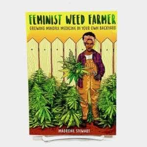 village bloomery Feminist Weed Farmer